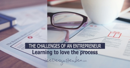 The Challenges of an Entrepreneur: Learning to Love the Process